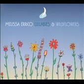Melissa Errico (Vocals): Lullabies and Wildflowers