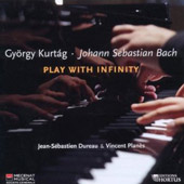 Kurtag & Bach: Play With Infinity / Jean-Sebastien Dureau & Vincent Planes