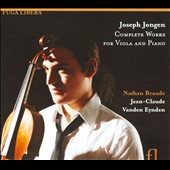 Joseph Jongen: Complete Works for Viola and Piano / Nathan Braude, viola