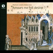 Amours Me Fait Desirer - Machaut, Landini, Wolkenstein