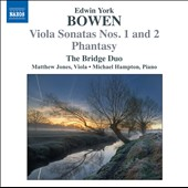 York Bowen: Viola Sonatas Nos. 1 & 2 / Matthew Jones, viola; Michael Hampton, piano