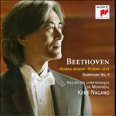 Beethoven: Symphony No. 9 - Human Misery, Human Love / Kent Nagano