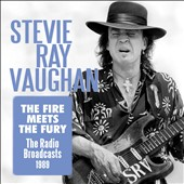 Stevie Ray Vaughan: The  Fire Meets The Fury: The Radio Broadcasts 1989