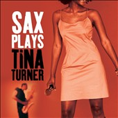 Various Artists: Sax Plays Tina Turner