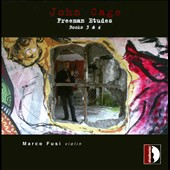 John Cage: Freeman Etudes, Books 3 & 4 / Marco Fusi, violin