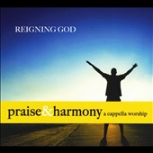 Acappella Company/Keith Lancaster: Reigning God: Praise & Harmony A Cappella Worship