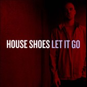House Shoes: Let It Go