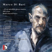Marco Di Bari: ...di un mirabile gioco sonoro; All Is Lost; Bird's Fractal Voice / Luisa Castellani, soprano; Jeffrey Swann, piano; Eduard Brunner, clarinet