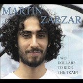 Martin Zarzar: Two Dollars to Ride the Train