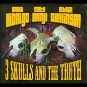 David Hidalgo/Mato Nanji/Luther Dickinson: 3 Skulls and the Truth