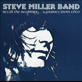 Steve Miller Band (Guitar): Recall the Beginning: A Journey From Eden [Special Edition]