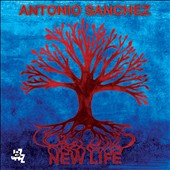 Antonio Sanchez (Drums): New Life *