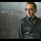 Brian Simpson: Just What You Need [Digipak] *