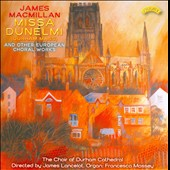 James Macmillan: Missa Dunelmi