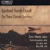 Crusell: The Three Clarinet Quartets / Osmo V&#228;nsk&#228;, et al