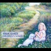 Mark Isaacs: Children's Songs [Digipak]