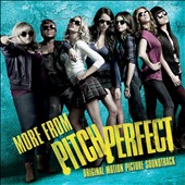 Original Soundtrack: More from Pitch Perfect [6/4]