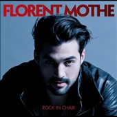 Florent Mothe: Rock in Chair