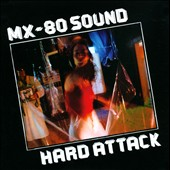MX-80 Sound: Hard Attack [Bonus Disc]