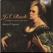 J.S. Bach: Complete Music for Lute / Mario D'Agosto, lute