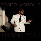 Bradd Marquis: Thank You [Digipak]