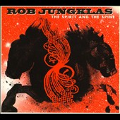 Rob Jungklas: The Spirit & The Spine [Digipak]