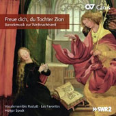 Freue dich, du Tochter Zion: Baroque Music for Christmas by Selle, Eccard, Schein, Praetorius et al. / Vocalensemble Rastatt