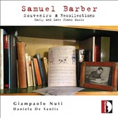 Samuel Barber: Souvenirs & Recollections - Early and late piano music / Giampaolo Nuti, piano; Daniela De Santis, piano