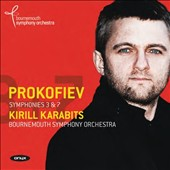 Prokofiev: Symphonies 3 & 7 / Kirill Karabits, Bournemouth SO