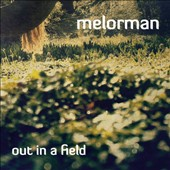 Melorman: Out In a Field