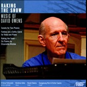 Raking the Snow: Music of David Owens / Sangyoung Kim and Victor Cayres, piano; Kristina Giles, viola; DÆAnna Fortunato, mz