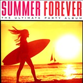 Various Artists: Summer Forever: The Ultimate Party Album
