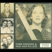 Various Artists: Arkansas at 78 RPM: Corn Dodgers & Hoss Hair Pullers [Digipak]