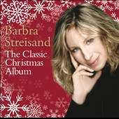 Barbra Streisand: The Classic Christmas Album [2014]