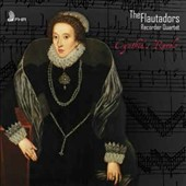 Cynthia's Revels - Elizabethan Music for Recorders by Byrd, Dowland, Holborne, Ferrabosco II, Morley, Bevin & Aston / The Flautadors