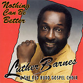 Luther Barnes: Nothing Can Be Better