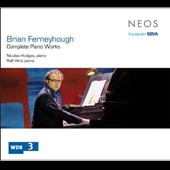 Brian Ferneyhough: Complete Piano Works