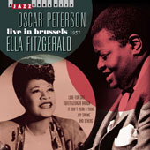 Ella Fitzgerald/Oscar Peterson: Live in Brussels 1957 *