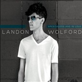 Landon Wolford: Speechless and in Love