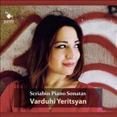 Scriabin: The Complete Piano Sonatas / Varduhi Yeritsyan, piano