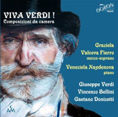 'Viva Verdi!' - Little-Known Miniatures of Verdi, Bellini and Donizetti / Graziela Valceva Fierro, mzz.; Veneziela Naydenova, piano