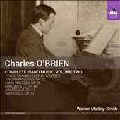 Charles O'Brien: Complete Piano Music, Vol. 2 / Warren Mailley-Smith, piano
