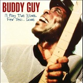 Buddy Guy: I'll Play the Blues for You... *