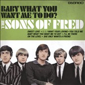 The Sons of Fred: Baby What You Want Me to Do