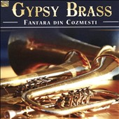 Fanfara Din Cozmesti: Gypsy Brass from Romania