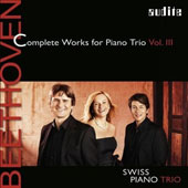 Beethoven - Complete Works for Piano Trio, Vol. 3: Piano Trio Nos. 3 & 6 / Swiss Piano Trio