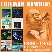 Coleman Hawkins: The Complete Albums Collection: 1960-1962 *