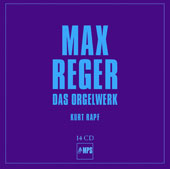 Max Reger: The Organ Works / Kurt Rapf, organ [14 CDs]