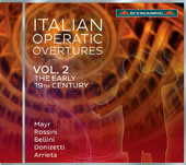 Italian Operatic Overtures, Vol. 2: The Early 19th Century - Works of Mayr, Rossini, Bellini, Donizetti, and Arrieta
