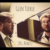 Glen Tickle: (Yes, Really)